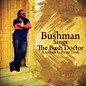 Review of Bushman Sings the Bush Doctor