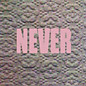 Review of Never