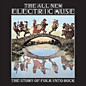 Review of All New Electric Muse: Story Of Folk Into Rock