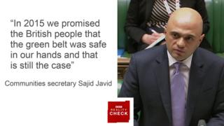 Sajid Javid saying: In 2015 we promised the British people that the green belt was safe in our hands and that is still the case.
