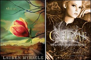 Shine by Lauren Myracle (Amulet Books) and Chime by Franny Billingsley (Bloomsbury)
