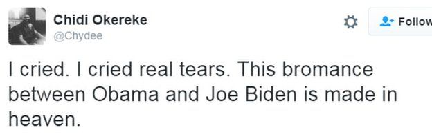 Tweet: I cried. I cried real tears. This bromance between Obama and Joe Biden is made in heaven