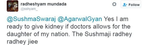 @SushmaSwaraj @AgarwalGyan Yes I am ready to give kidney if doctors allows for the daughter of my nation. The Sushmaji radhey radhey jiee