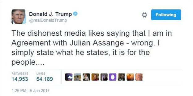 Donald Trump tweet: The dishonest media likes to say that I am in Agreement with Julian Assange - wrong. I simply state what he states, it is for the people...