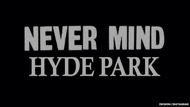 "White letters on black background, reading ""Never mind Hyde Park"""
