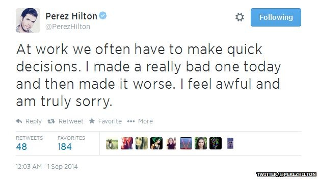 """Tweet from @PerezHilton reading: """"At work we often have to make quick decisions. I made a really bad one today and then made it worse. I feel awful and am truly sorry."""""""