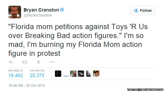 """Tweet from @BryanCranston reading: """"'Florida mom petitions against Toys 'R Us over Breaking Bad action figures.' I'm so mad, I'm burning my Florida Mom action figure in protest."""""""