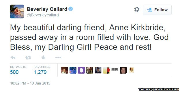 "Tweet from @Beverleycallard reading: ""My beautiful darling friend, Anne Kirkbride, passed away in a room filled with love. God Bless, my Darling Girl! Peace and rest!"""