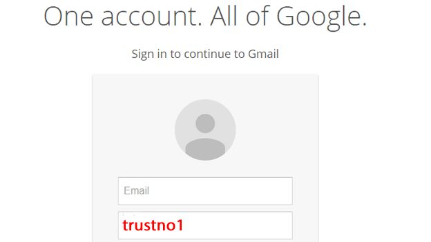 The phrase trustno1 is used to login into Gmail