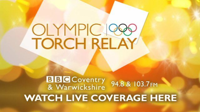 BBC Coventry & Warwickshire live video stream of the Olympic torch relay