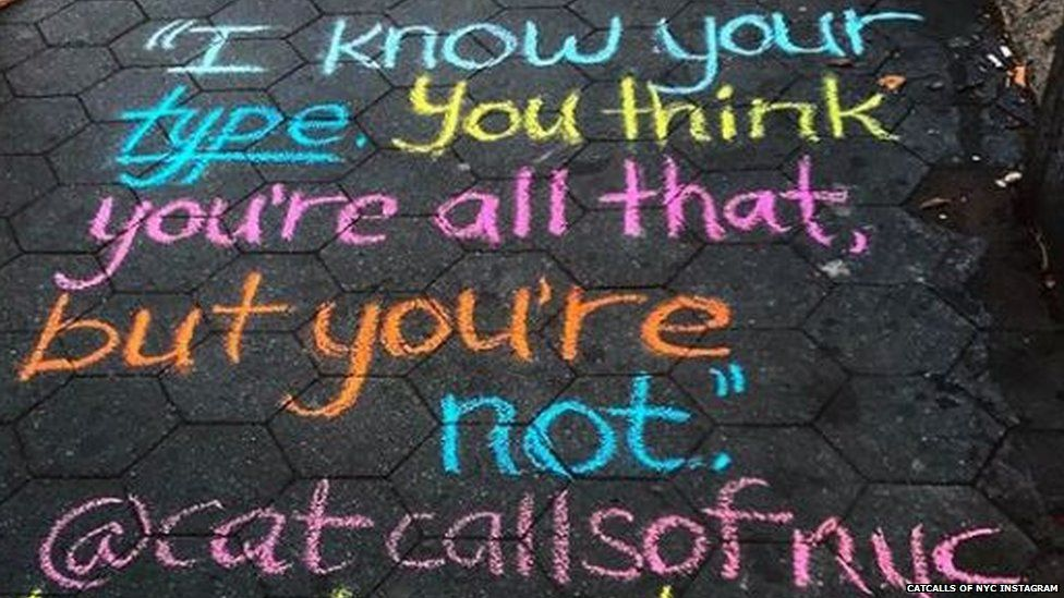 "A sign written on the ground that says: ""I know your type. You think you're all that, but you're not @catcallsofnyc"""