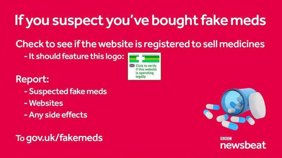Advice for reporting fake meds: go to gov.uk/fakemeds