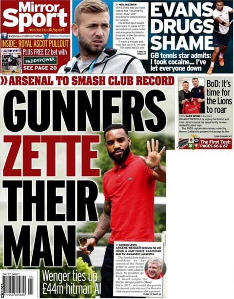 The Mirror lead with Arsene Wenger's belief that he can land Alexandre Lacazette