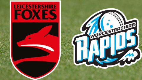 Leicestershire Foxes v Worcestershire Rapids