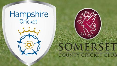 Hampshire v Somerset