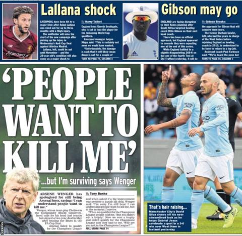 The Express also run with Arsene Wenger saying critics 'wanted to kill him'