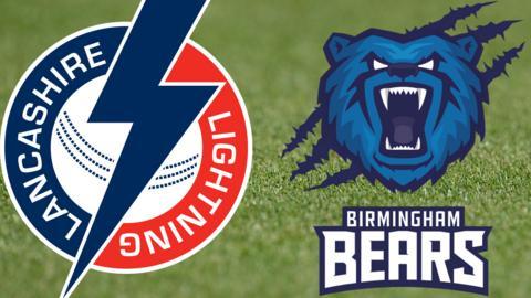 Lancashire Lightning v Birmingham Bears