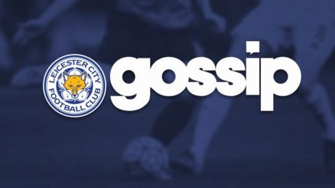 Leicester City Gossip