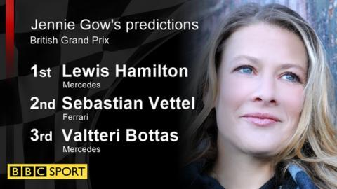 Jennie Gow's race predictions - 1st - Lewis Hamilton (Mercedes), 2nd - Sebastian Vettel (Ferrari), 3rd - Valtteri Bottas (Mercedes)