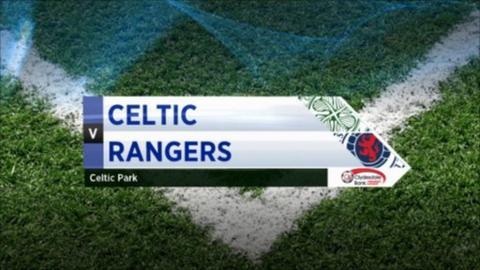 Highlights - Celtic 1-0 Rangers