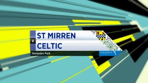 Highlights - St Mirren 3-2 Celtic