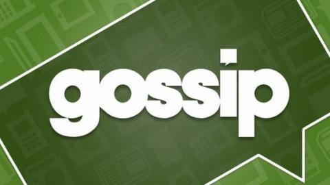 football latest gossip