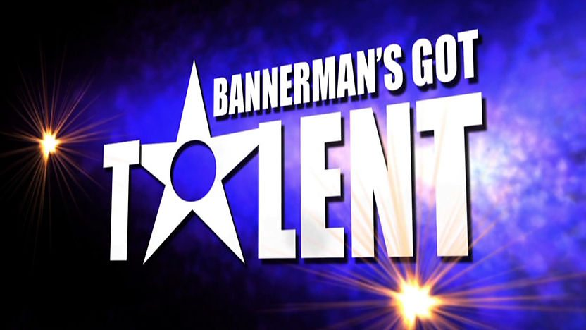 Bannerman&#39;s Got Talent title.