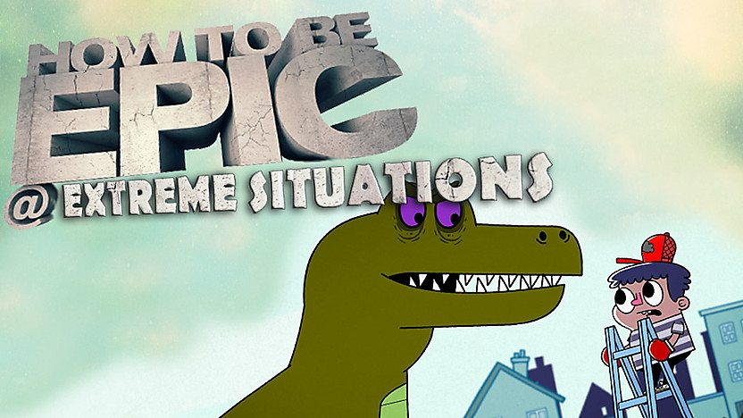 How to be Epic @... Extreme Situations