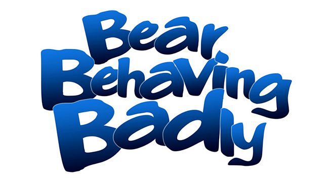 Bear Behaving Badly: Series 4: Hero to Zero