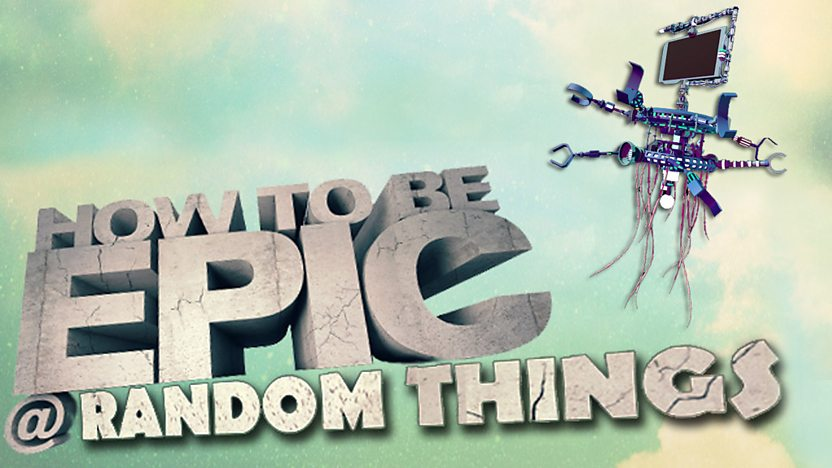 How to be Epic @... Random Things