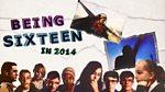 Being Sixteen in 2014: Episode 1