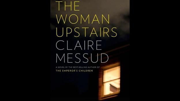 5. The Woman Upstairs by Claire Messud (Credit: Knopf)