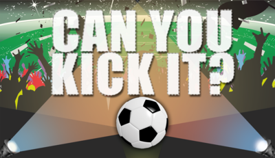 Text reads 'Can you kick it?' with football stadium background and football.