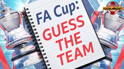 Match of the Day Kickabout - FA Cup: Guess the team