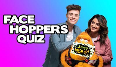Saturday Mash-Up! - QUIZ: Saturday Mash-Up: Face Hoppers