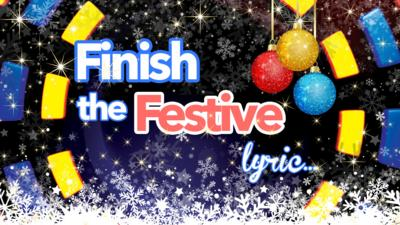 CBBC Official Chart Show - Quiz: Finish the Festive Lyric