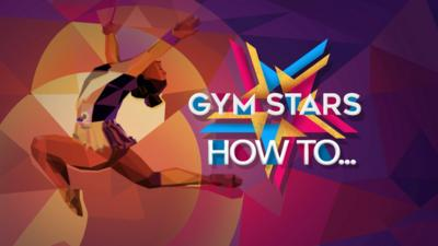 CBBC - Gym Stars: Gymnastics you can try at home