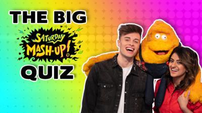 Saturday Mash-Up! - QUIZ: The BIG Saturday Mash-Up Quiz!