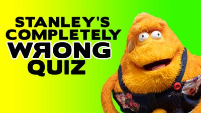 Saturday Mash-Up! - Stanley's Completely WRONG quiz