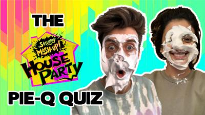 Saturday Mash-Up! - QUIZ: Saturday Mash-Up: House Party! Pie-Q