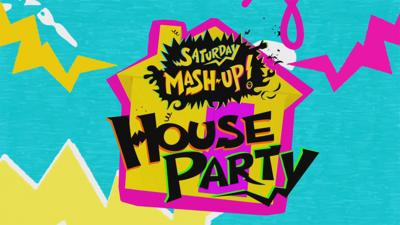Saturday Mash-Up! - The best of Saturday Mash-Up: House Party!