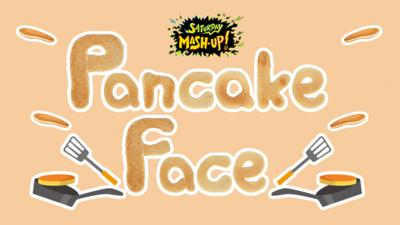 Saturday Mash-Up! - QUIZ: Saturday Mash-Up! Pancake Face