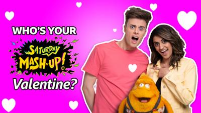 Saturday Mash-Up! - QUIZ: Who's your Saturday Mash-Up! Valentine?