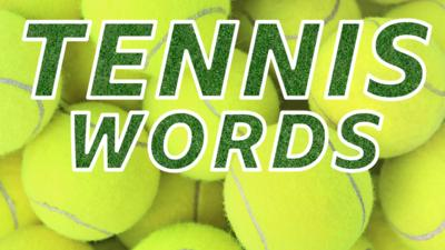 BBC Sport - Do you know these tennis words?