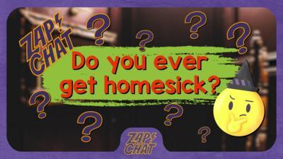 Text reads 'Do you ever get homseick?'.