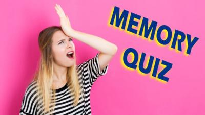 All Over the Place - Quiz: How good is your memory?