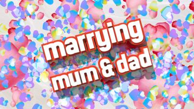 Marrying Mum and Dad  - Be On A Show - Marrying Mum and Dad