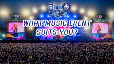 Blue Peter - What kind of music event suits you?