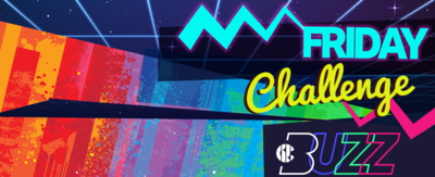 Text reads 'Friday Challenge', plus the Buzz logo which each letter has a different colour. There is multicoloured artwork background.
