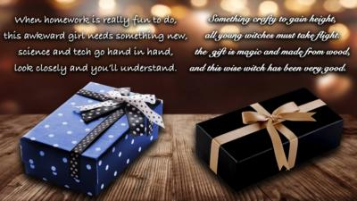 Two present boxes with riddles above each one to find out who the present is for and what is inside.